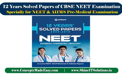 12 Years Solved Papers of CBSE NEET Examination (2008-2019) for NEET and AIIMS Pre-Medical Examination